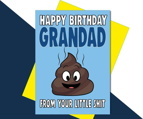 Happy Birthday Grandad from your little shit C618