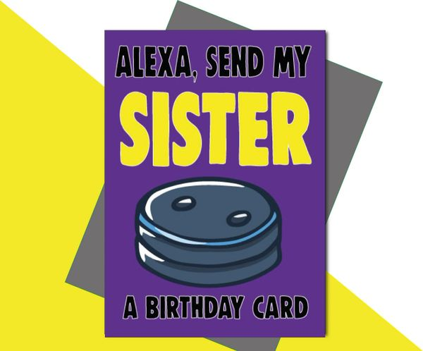 Alexa, Send My Sister a Birthday Card C645