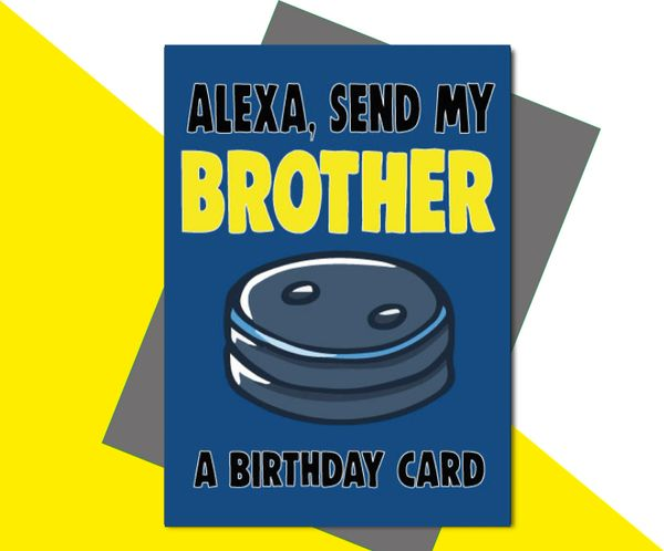 Alexa, Send My Brother a Birthday Card C652