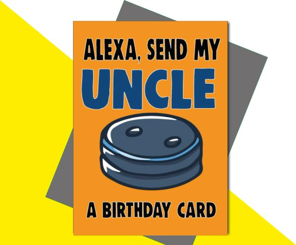 Alexa, Send My Uncle a Birthday Card C653