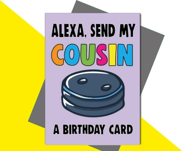 Alexa, Send My Cousin a Birthday Card C654