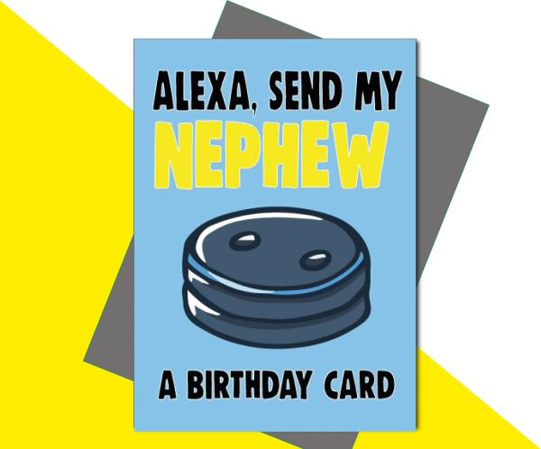Alexa, Send My Nephew a Birthday Card C655