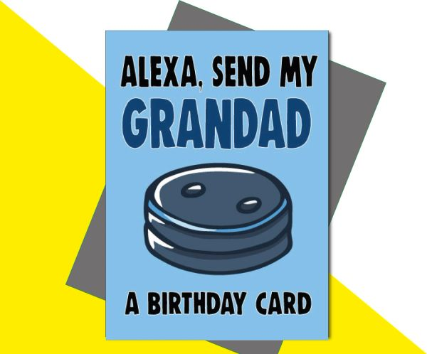 Alexa, Send My Grandad a Birthday Card C657