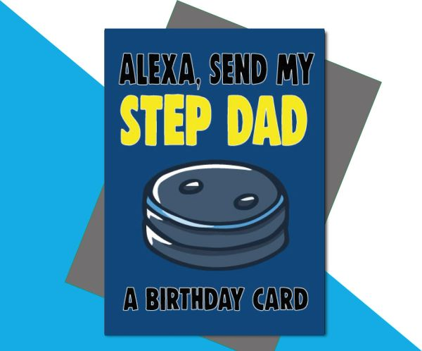 Alexa, Send My Step Dad a Birthday Card C658