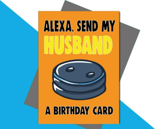 Alexa, Send My Husband a Birthday Card C659