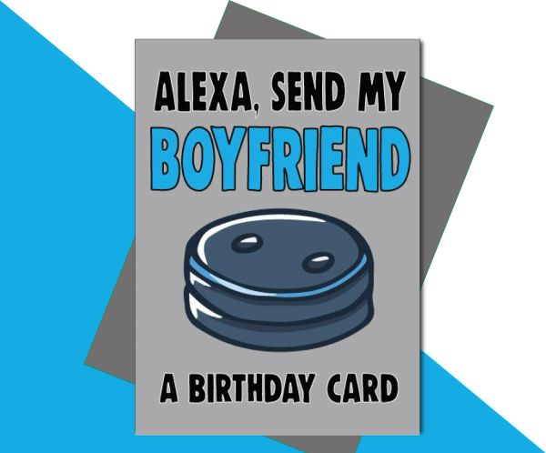 Alexa, Send My Boyfriend a Birthday Card C660