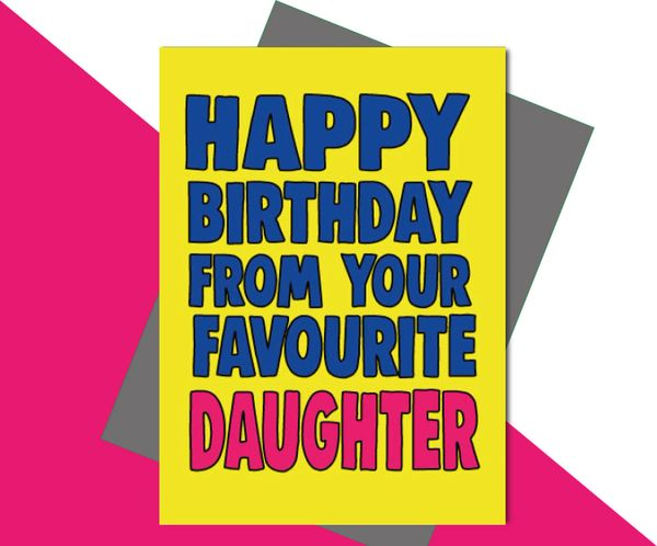 Happy Birthday from your favourite Daughter C663