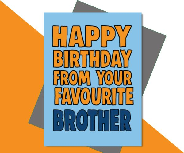 Happy Birthday from your favourite Brother C664