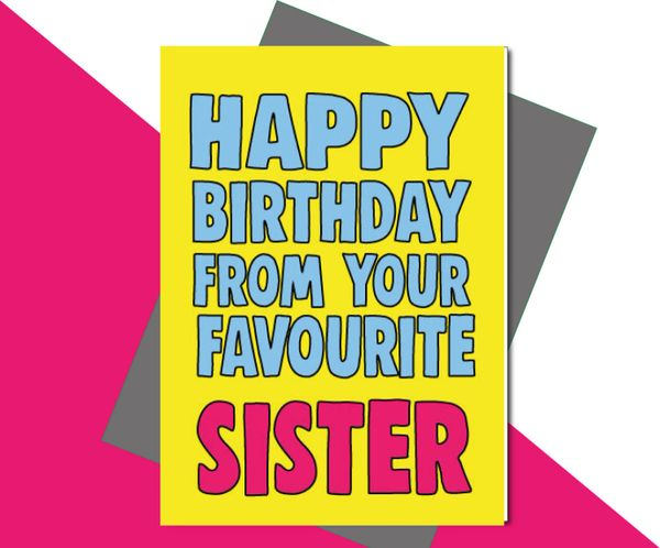 Happy Birthday from your favourite Sister C665