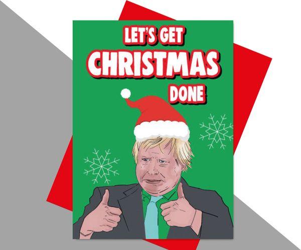 Boris Johnson Let's get christmas done XM173