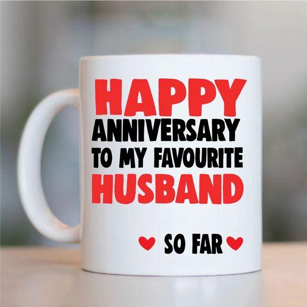 Cheeky Mug - Happy Anniversary to my Favourite Husband So Far - MUG727