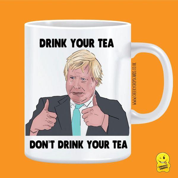 Cheeky Mug - Boris Johnson Drink Your Tea - MUG733