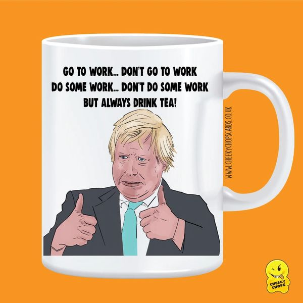 Cheeky Mug - Boris Johnson Drink Tea - MUG735
