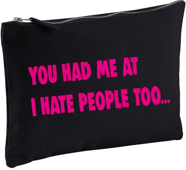 COSMETIC BAG - YOU HAD ME AT I HATE PEOPLE TOO... CB13