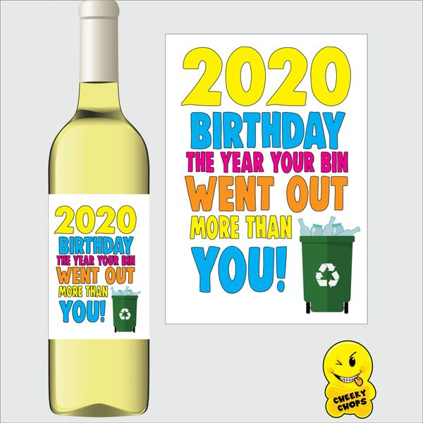 Cheeky Chops Wine Label - 2020 Birthday The Year Your Bin Went Out More Than You WL12