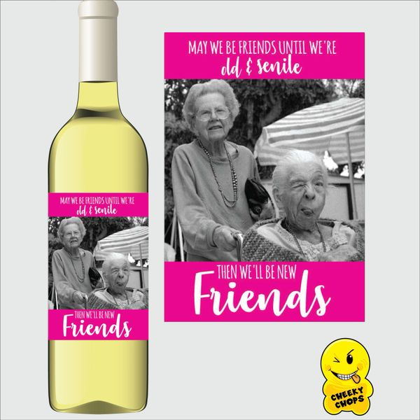 Cheeky Chops Wine Label - Best Friends Until We're Old and Senile WL18