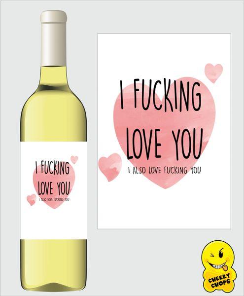 Cheeky Chops Wine Label - I Fucking Love You WL31
