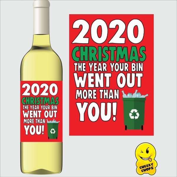 Cheeky Chops Wine Label - 2020 Christmas the year your bin went out WL38