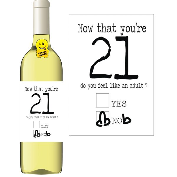 Cheeky Chops Wine Label - Now that you're 21 do you feel like an adult? WL44