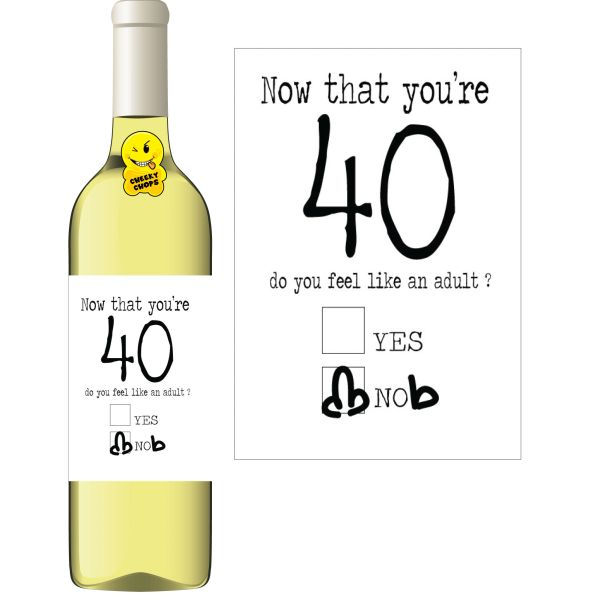 Cheeky Chops Wine Label - Now that you're 40 do you feel like an adult? WL46