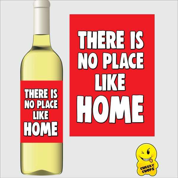 Cheeky Chops Wine Label - There is no place like home WLHOME10