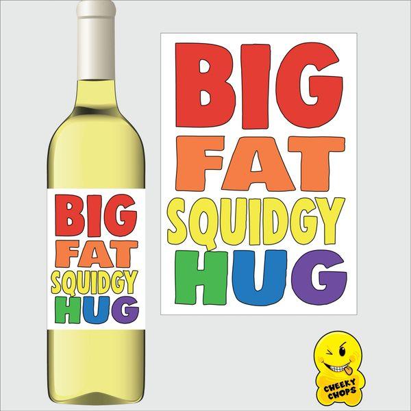 Cheeky Chops Wine Label - Big Fat Squidgy Hug WLTOY06