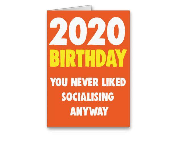Lockdown 2 Birthday Card -You never liked socialising CV31