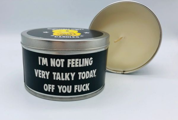 Wanky Candle Tin - I'm Not Feeling Very Talky Today, off you fuck WCT20