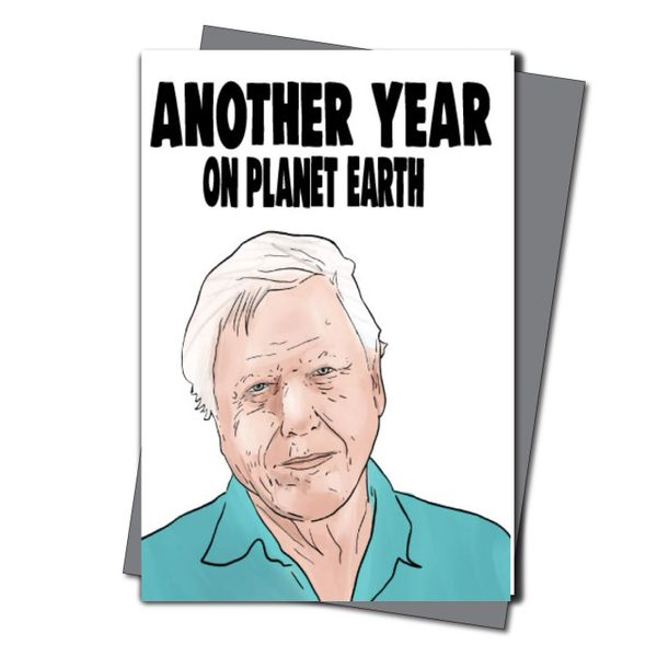 David Attenborough Birthday Card - Another year On Planet Earth IN40