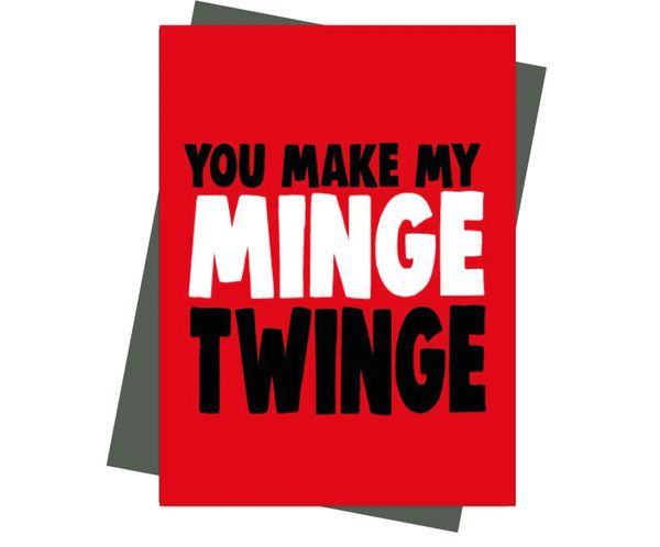 Rude Valentine's Anniversary Card You Make My Minge Twinge v204