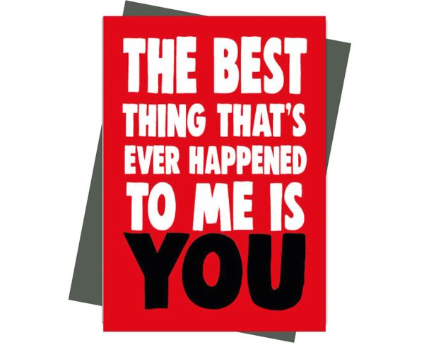 Rude Valentine's Anniversary Card The best thing that's ever happened to me is you v203