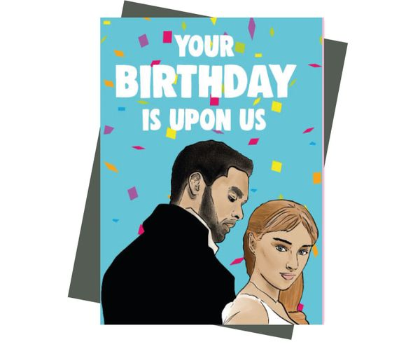 Bridgerton Birthday card -your birthday is upon us IN63