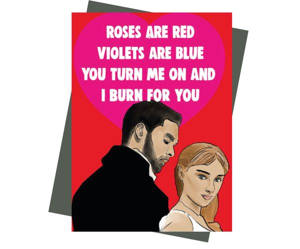 Bridgerton inspired Valentine's card roses are red violets are blue you turn me on and I BURN FOR YOU IN62