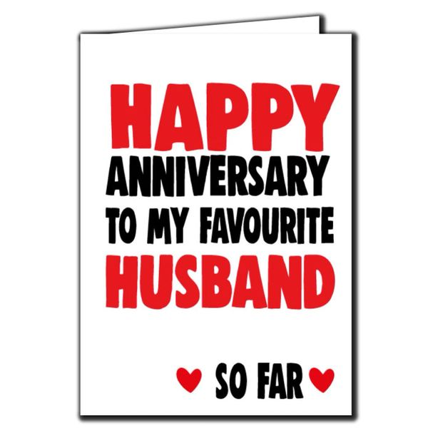 Happy Anniversary to my favourite Husband so far Anniversary Card For Husband Wife A71