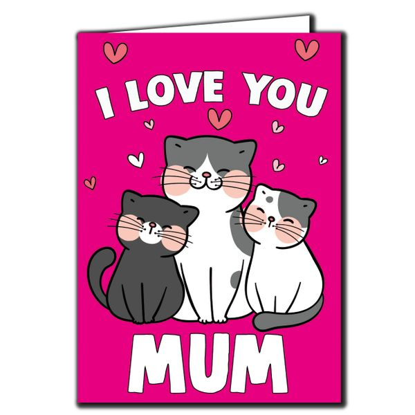I LOVE YOU MUM CAT AND KITTENS - MOTHERS DAY CARD - FOR MUM, STEPMUM M88