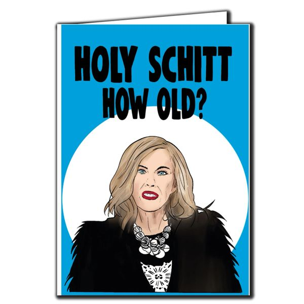 Schitt's creek Moira Holy schitt how old Birthday Card For Him Her Mum Dad Sister Brother Friend Funny Humour IN76