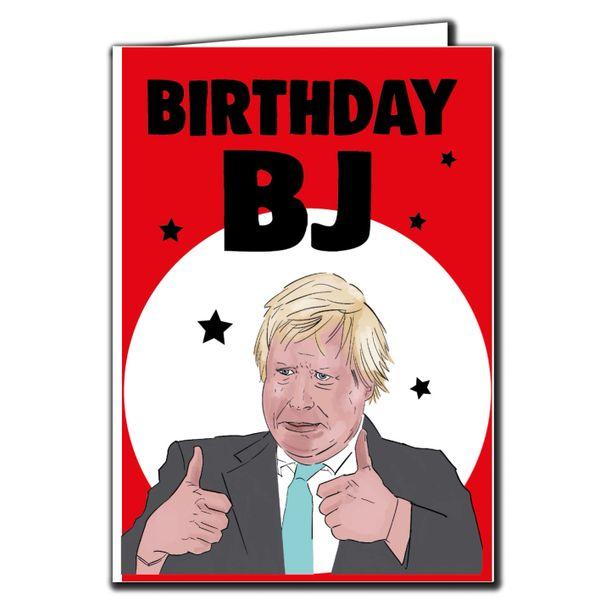Boris Johnson - Birthday BJ Birthday Card For Him Her Mum Dad Sister Brother Friend Funny Humour IN79