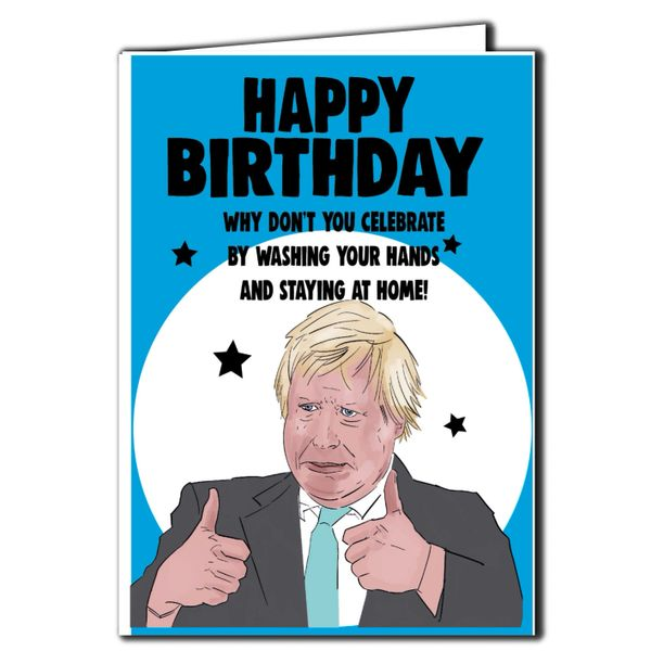 Boris Johnson - Boris Johnson - stay at home Card For Him Her Mum Dad Sister Brother Friend Funny Humour IN80