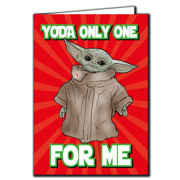 Baby Yoda the Mandalorian - yoda only one for me Birthday Card For him her Friend Funny Humour IN120