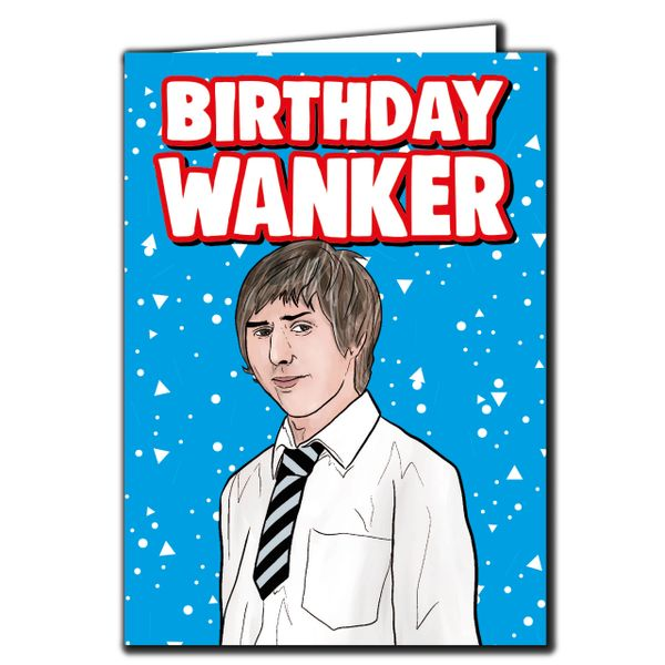 The Inbetweeners - Jay Birthday Wanker Birthday Card For Him Her Mum Dad Sister Brother Friend Funny Humour IN124