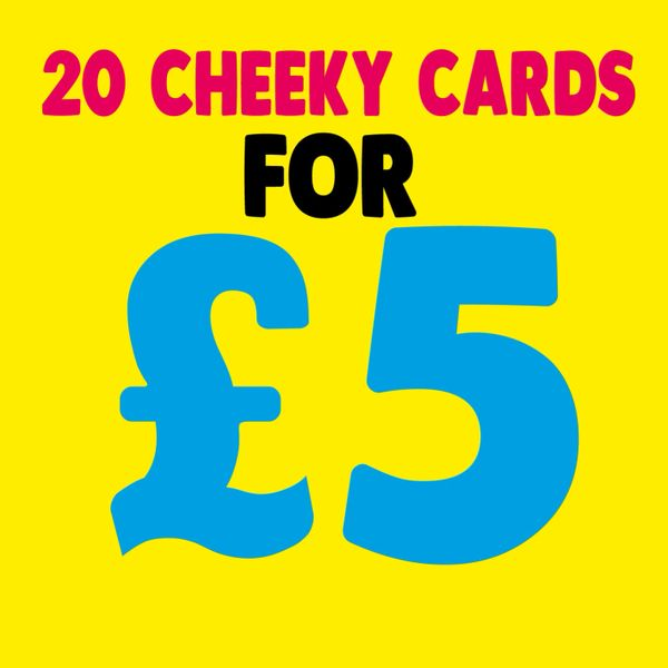 CHEEKY CARD BUNDLE - 20 cards for only £5.00