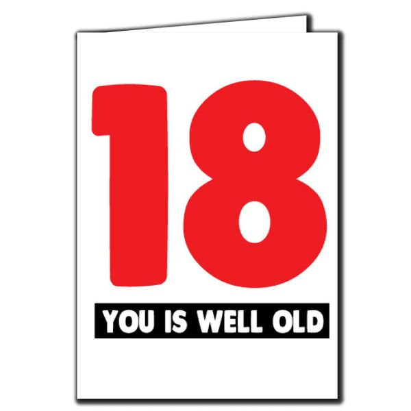 18 you is well old 18th Birthday Age Relation Male Female Funny Birthday Card AGE41