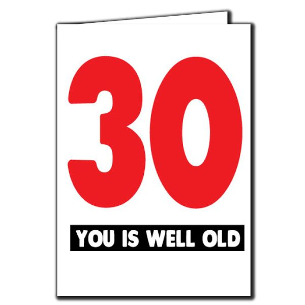 30 you is well old 30th Birthday Age Relation Male Female Funny Birthday Card AGE43