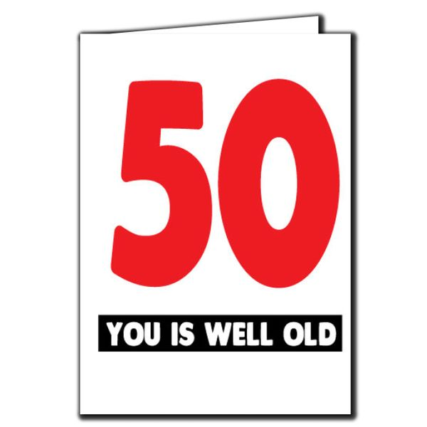 50 you is well old 50th Birthday Age Relation Male Female Funny Birthday Card AGE45