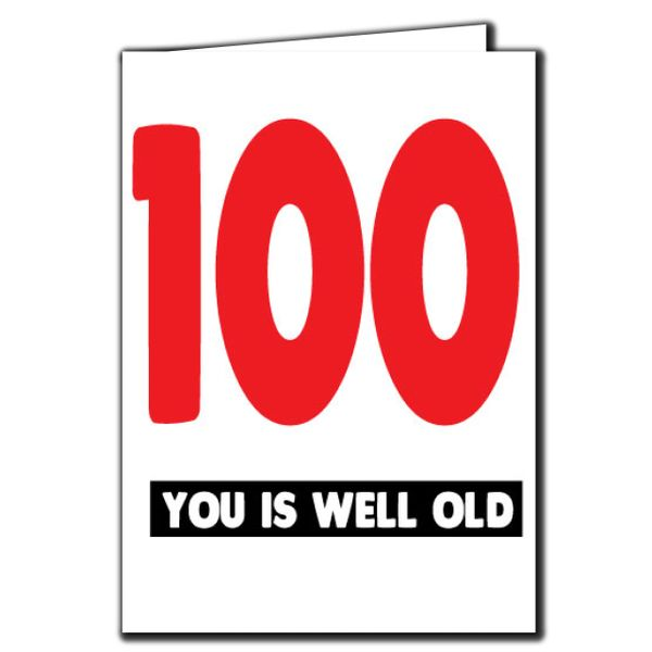 100 you is well old 100th Birthday Age Relation Male Female Funny Birthday Card AGE50