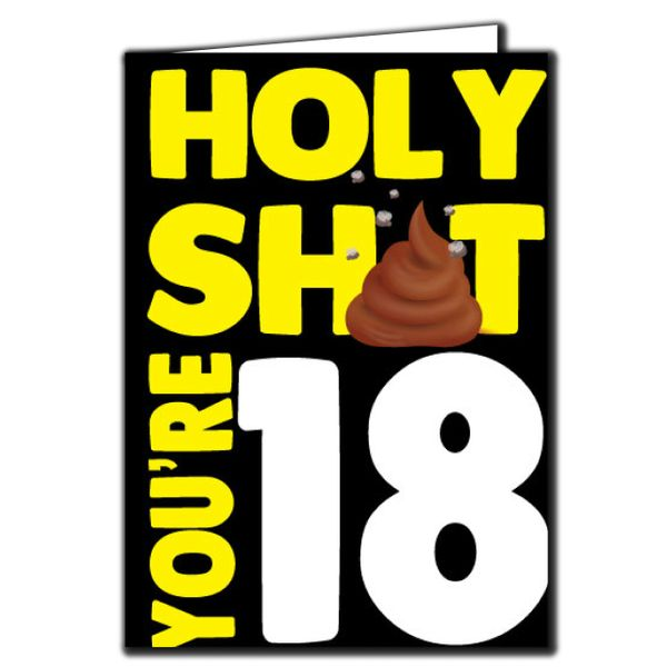 Holy shit you're 18 Birthday Age Relation Male Female Funny Birthday Card AGE51