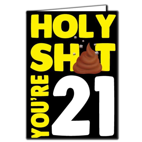 Holy shit you're 21 Birthday Age Relation Male Female Funny Birthday Card AGE52