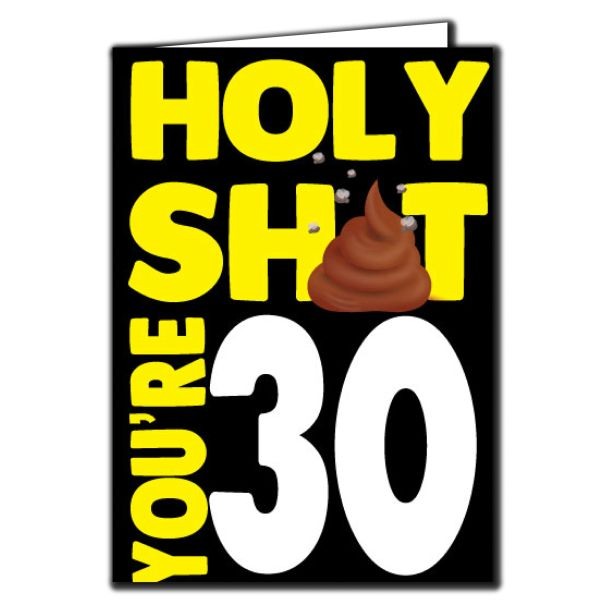 Holy shit you're 30 Birthday Age Relation Male Female Funny Birthday Card AGE53