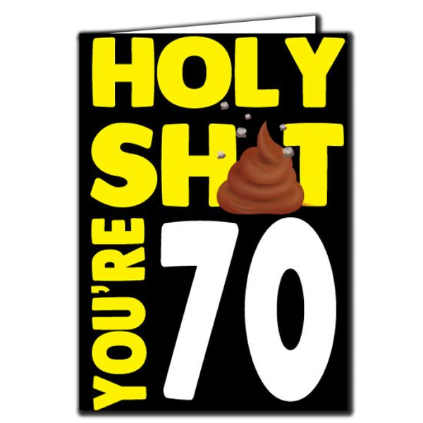 Holy shit you're 70 Birthday Age Relation Male Female Funny Birthday Card AGE57