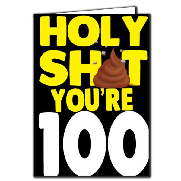 Holy shit you're 100 Birthday Age Relation Male Female Funny Birthday Card AGE60